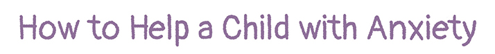 How to Help a Child with Anxiety Logo